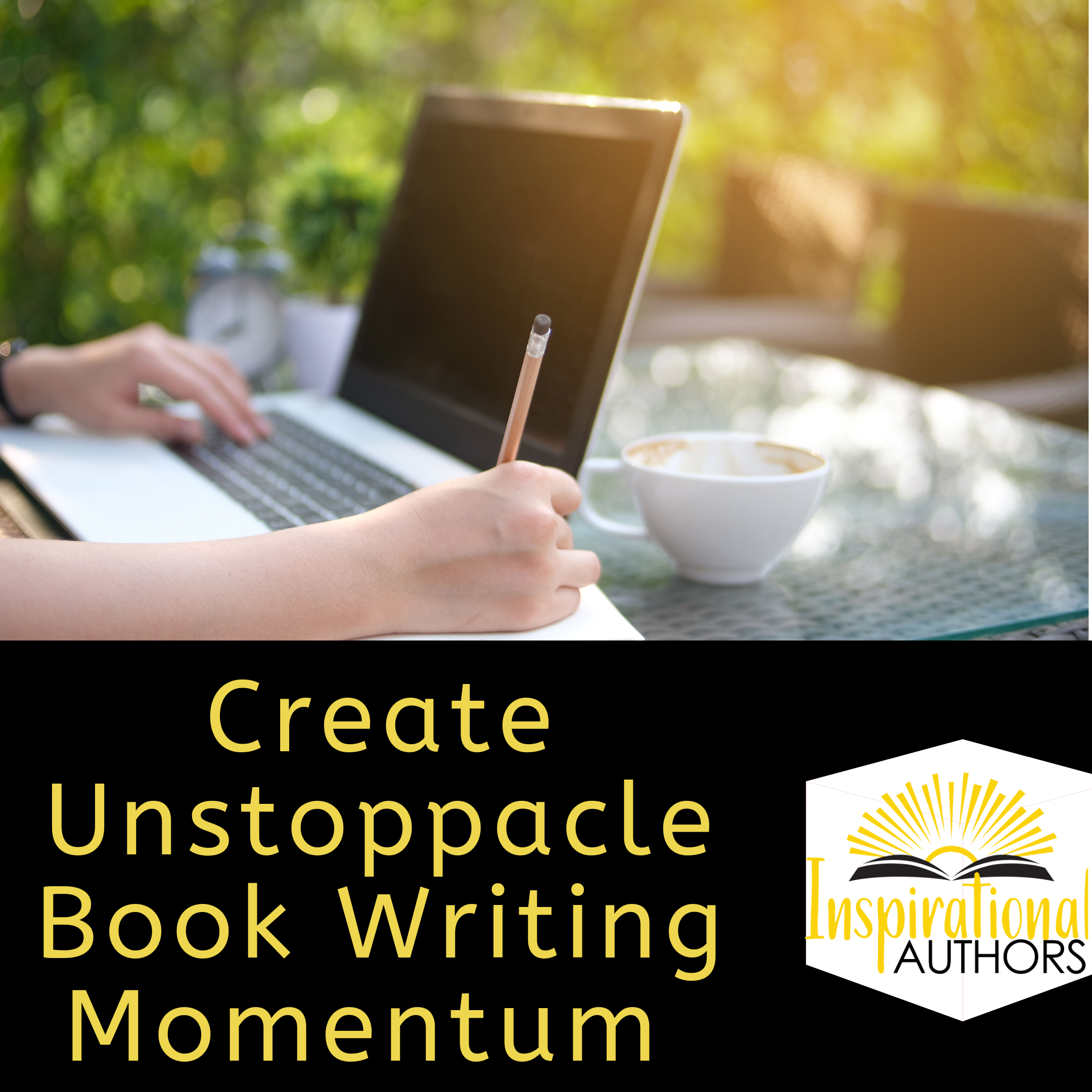 5 Strategies to Create Unstoppable Book Writing Momentum