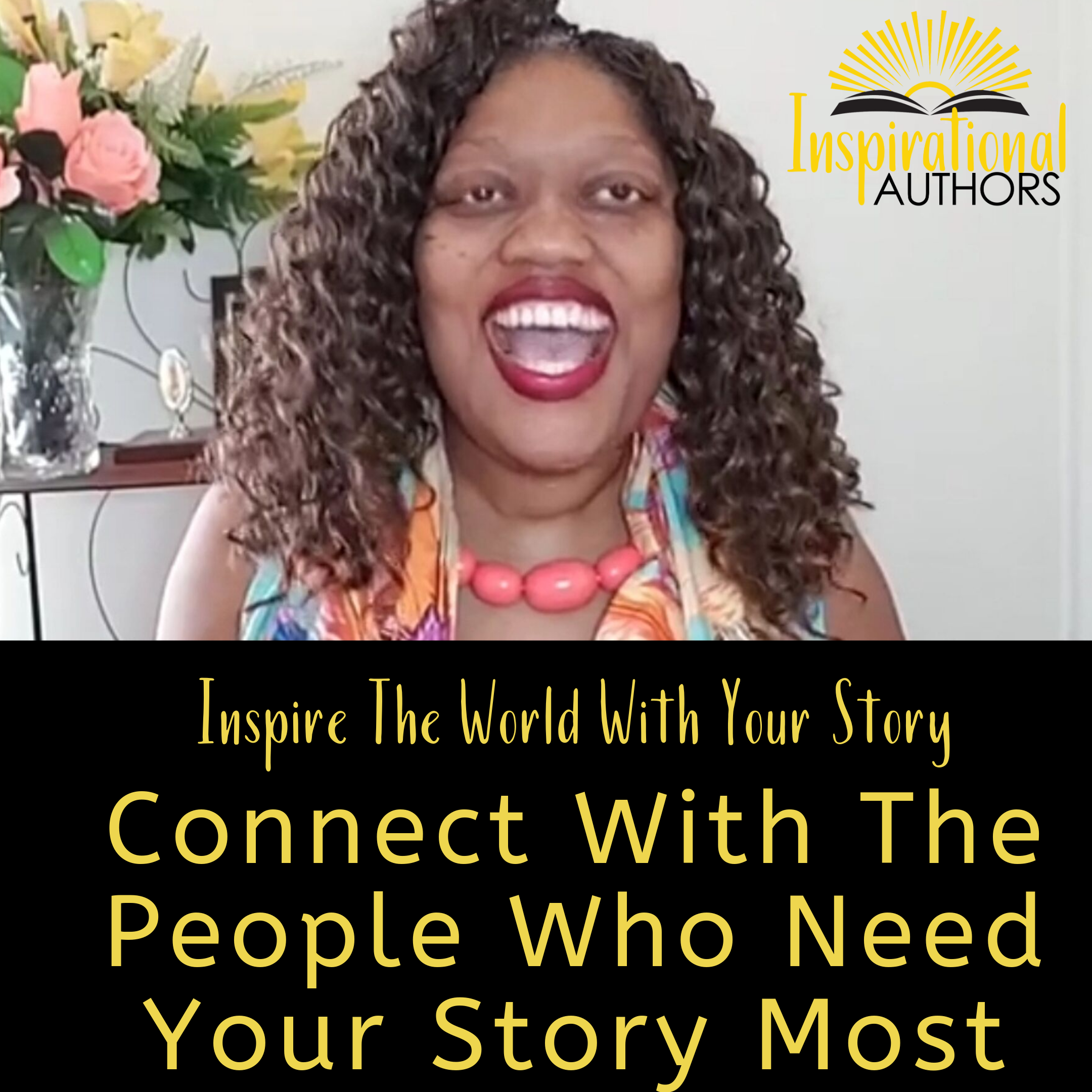 Inspire The World With Your Story (part 2): How To Connect With The People Who Need Your Story The Most