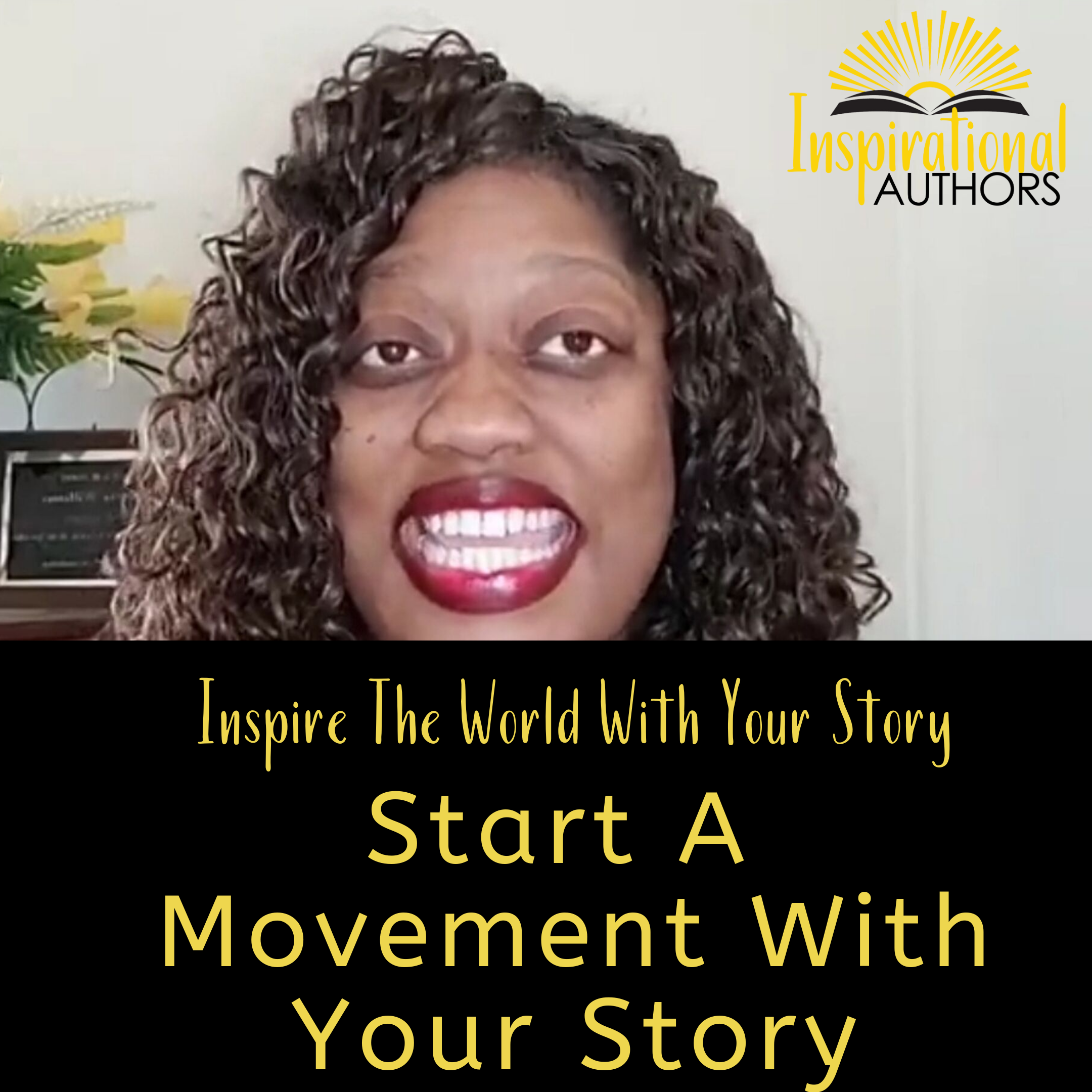 Inspire The World With Your Story (part 3):  How to Start a Movement With Your Message